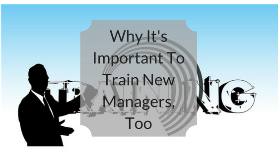Why It's Important To Train New Managers, Too.png